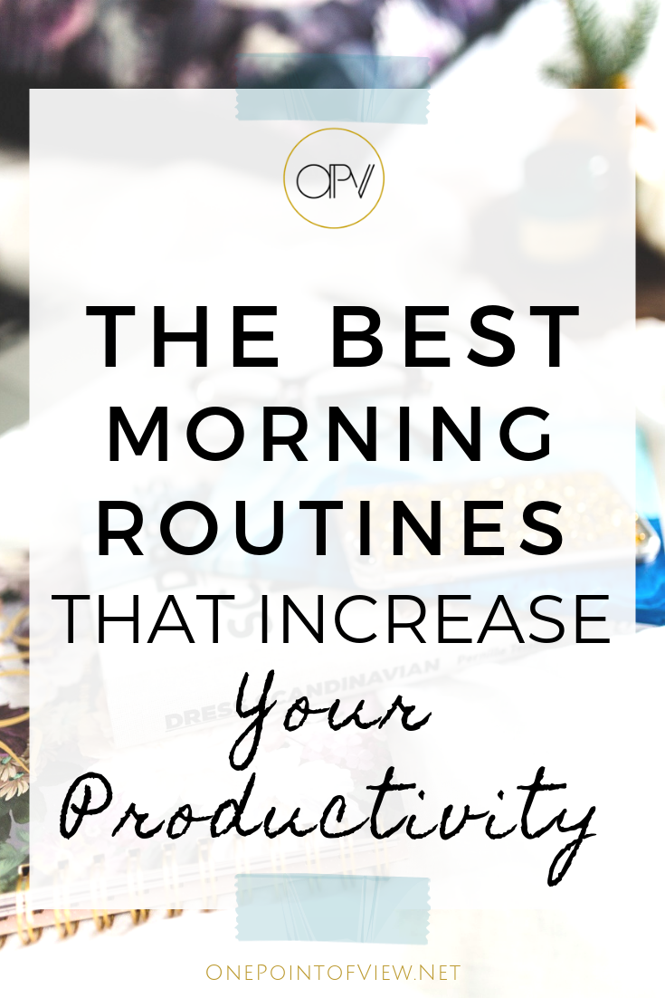The Best Morning Routines That Increase Your Productivity | One Point of View