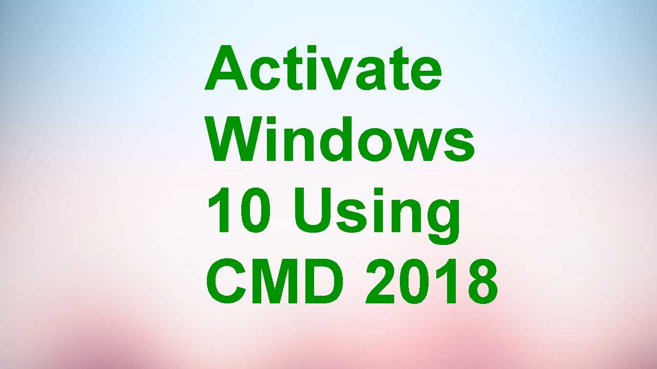 How to activate windows 10 with cmd without key latest