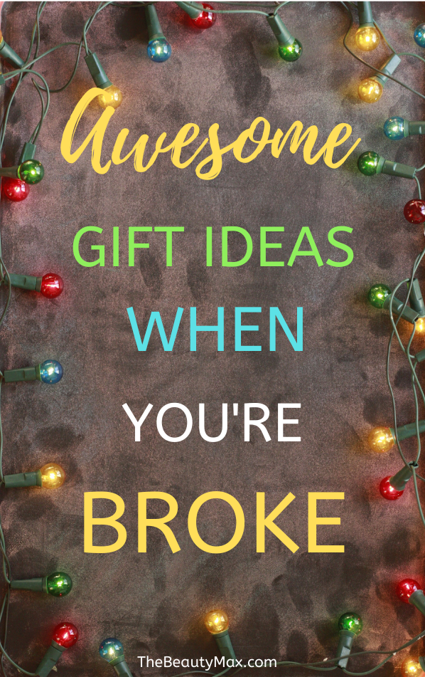 Awesome Gift Ideas When You Re Broke Thoughtful Christmas Gifts Free Christmas Gifts Gifts