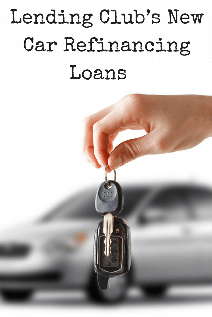 Review Of Lending Club Refinance New Car Refinancing Loans Personal Finance Blogs Setting Up A Budget Show Me The Money