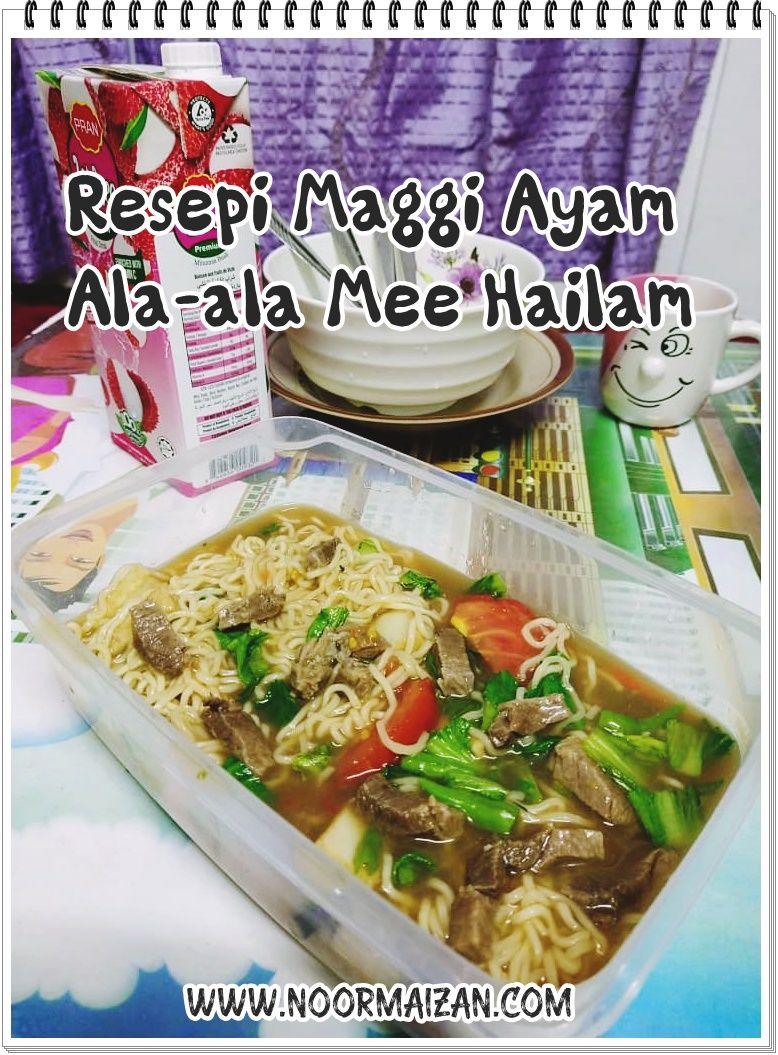 Resepi Maggi Ayam Ala Ala Mee Hailam Maggi Food Ala