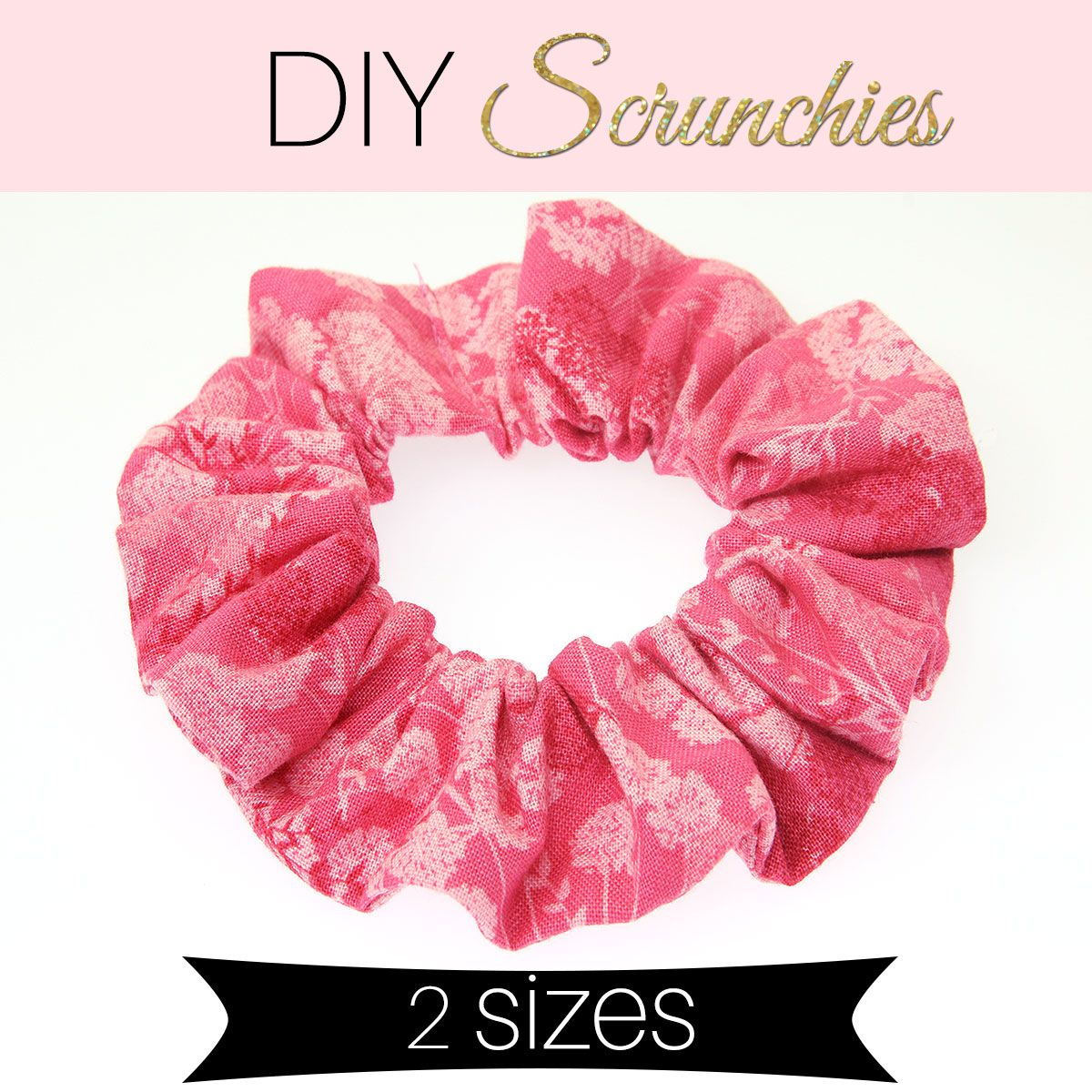 How to Make a Scrunchie - DIY Scrunchie in 2 sizes