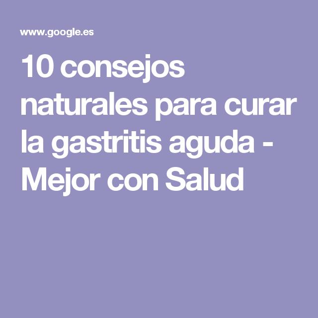 10 consejos naturales para curar la gastritis aguda - Mejor con Salud