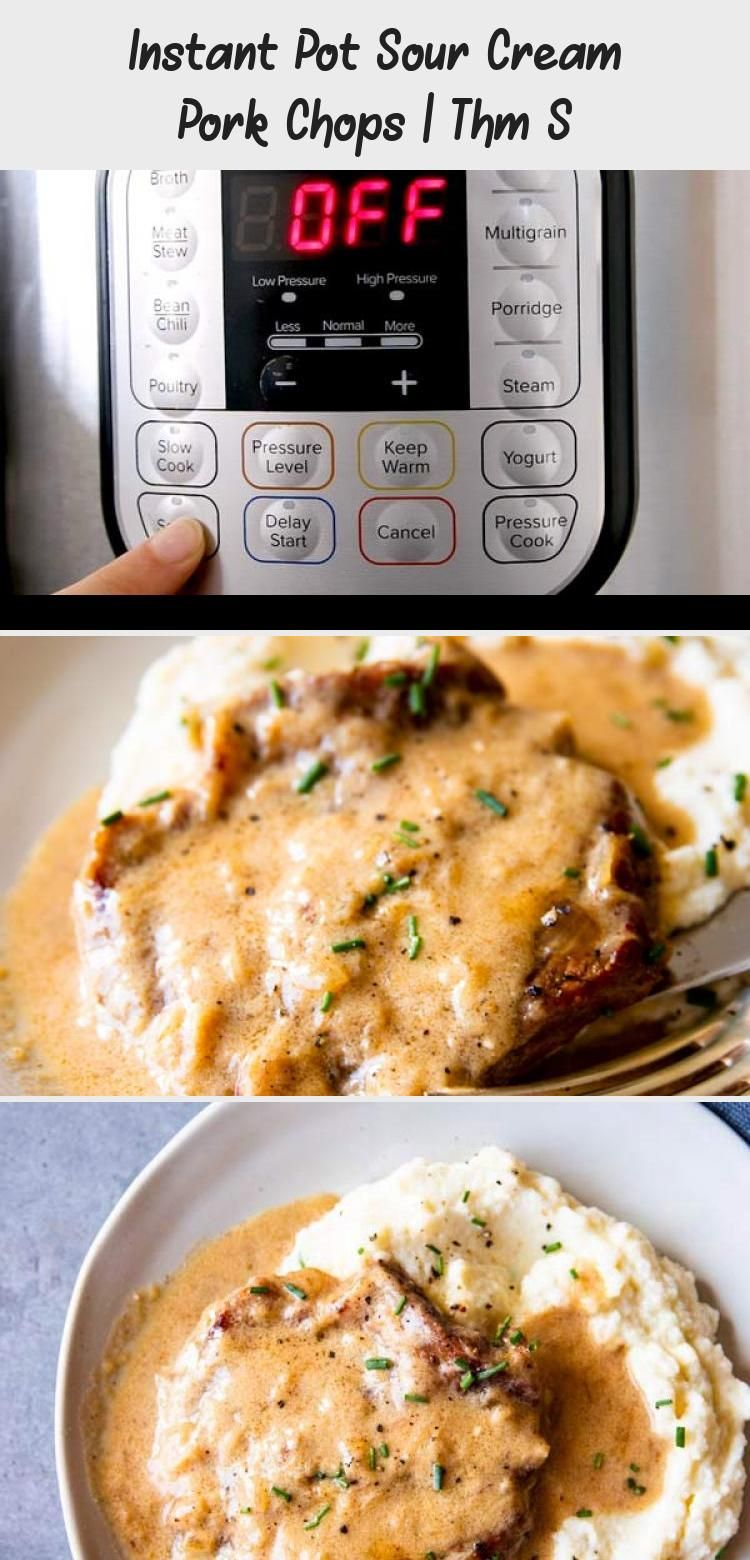 Instant Pot Sour Cream Pork Chops are an easy and delicious dinner recipe your whole family will love. Takes minutes to prep and you end up with juicy pork chops smothered in a creamy sauce! This is a great entrée for THM - S dinners, low carb or keto diets. | #recipe #easyrecipes #dinner #easydinner #instantpot #porkchops #instantpotrecipes #lowcarb #keto #thms #thm #healthy #cleaneating #InstantPotrecipe #Eggrecipe #Cheesecakerecipe #Dessertrecipe #Asianrecipe