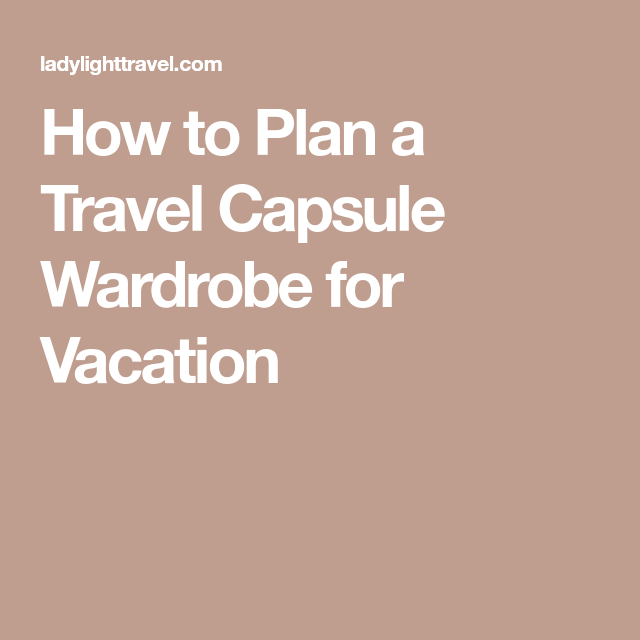 Ich Habe Diese Farben Mit Colorsnap Visualizer Für Iphone: How To Plan A Travel Capsule Wardrobe For Vacation