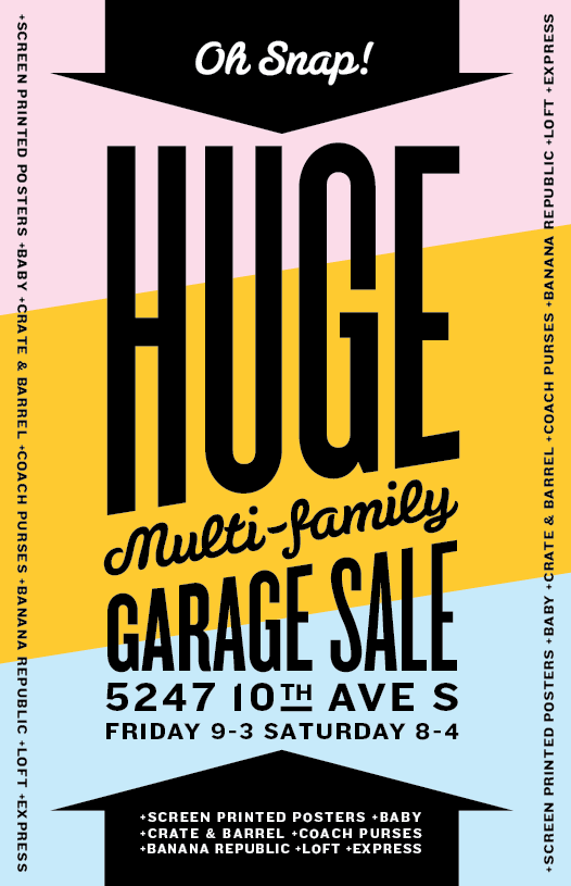 garage sale with screen printed posters this sign is very bright and interesting i really like the fonts they choose and the placement of the type