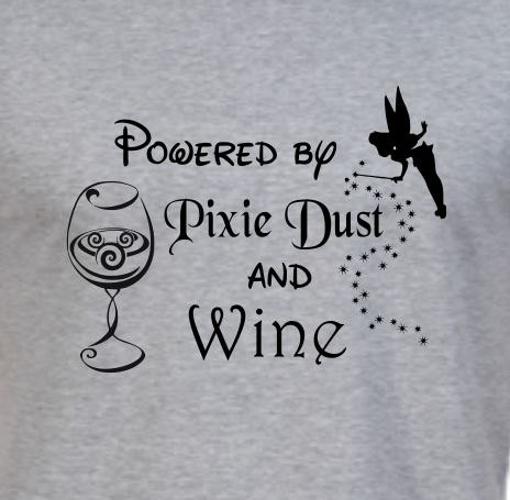 13d7ceab Powered By Pixie Dust and Wine T-shirt by EnchantedCreationsWE ...