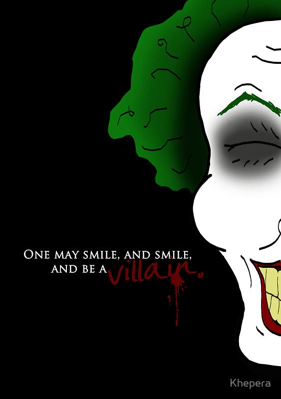 One May Smile And Smile And Be A Villain By Khepera Redbubble