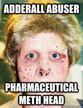 7a8c2141bb79d7566013c5b52cd94c02 adderall vs meth google search addiction kills pinterest,Adderall Meme