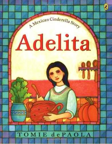 Mommy Maestra: Adelita: A Mexican Cinderella Story by Tomie de Paola
