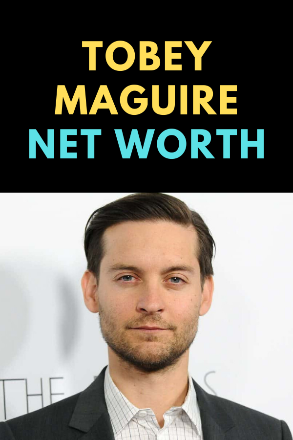 Tobey Maguire Net Worth in 2020 Ex wives, Net worth