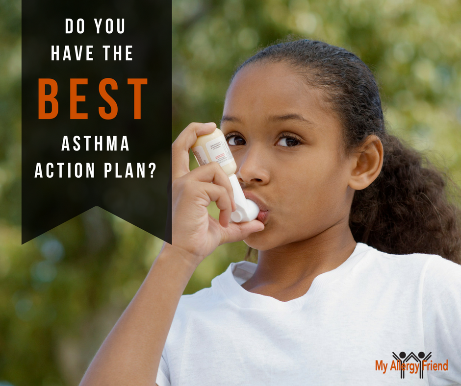 Do You Have The Best Asthma Action Plan HttpMyallergyfriend