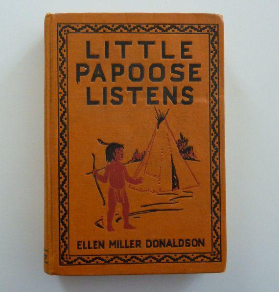 Vintage Book - Little Papoose Listens by Ellen Miller Donaldson (1924) - Hardcover