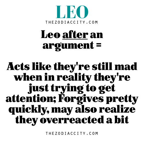 "zodiaccity: "" Leo after an argument = Acts like they're"
