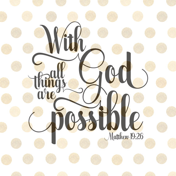 With God All Things Are Possible Svg Bible Verse Svg Christian Svg