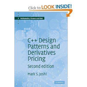 C Design Patterns And Derivatives Pricing Mathematics Finance And Risk M S Joshi 9780521721622 Amazon Com Pattern Design Mathematical Finance Finance