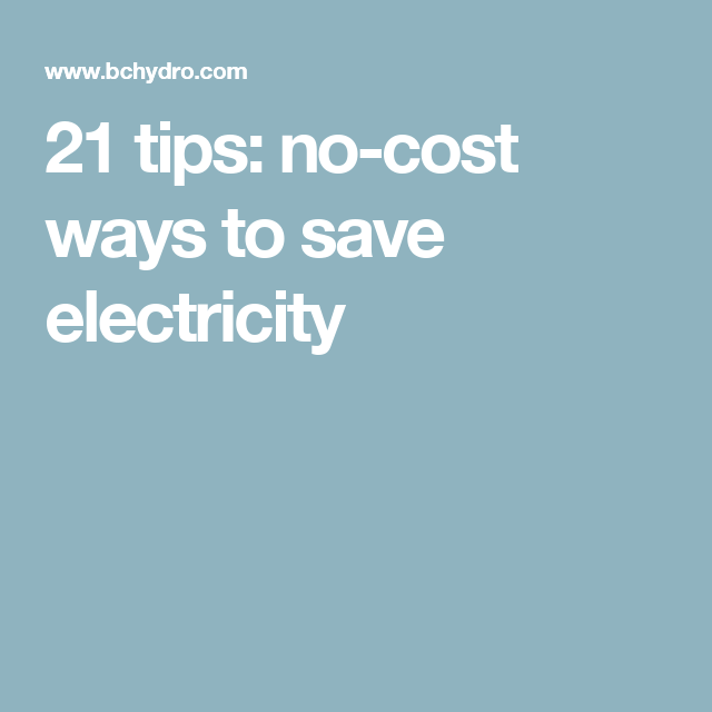 21 Tips No Cost Ways To Save Electricity Energy Saving
