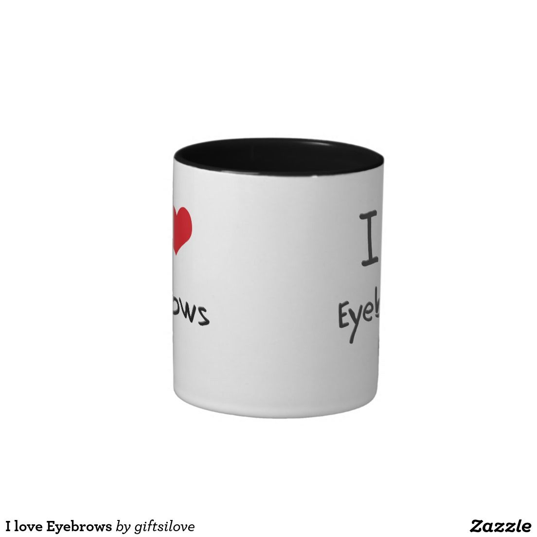 I love Eyebrows Two-Tone Coffee Mug