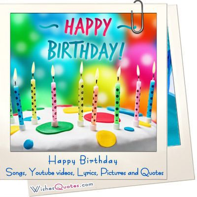 Happy birthday to you birthday videos songs pictures ideas happy birthday wishes quotes videos cards and lyrics bookmarktalkfo Gallery