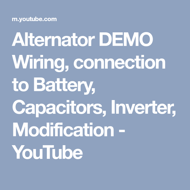 Alternator Demo Wiring  Connection To Battery  Capacitors