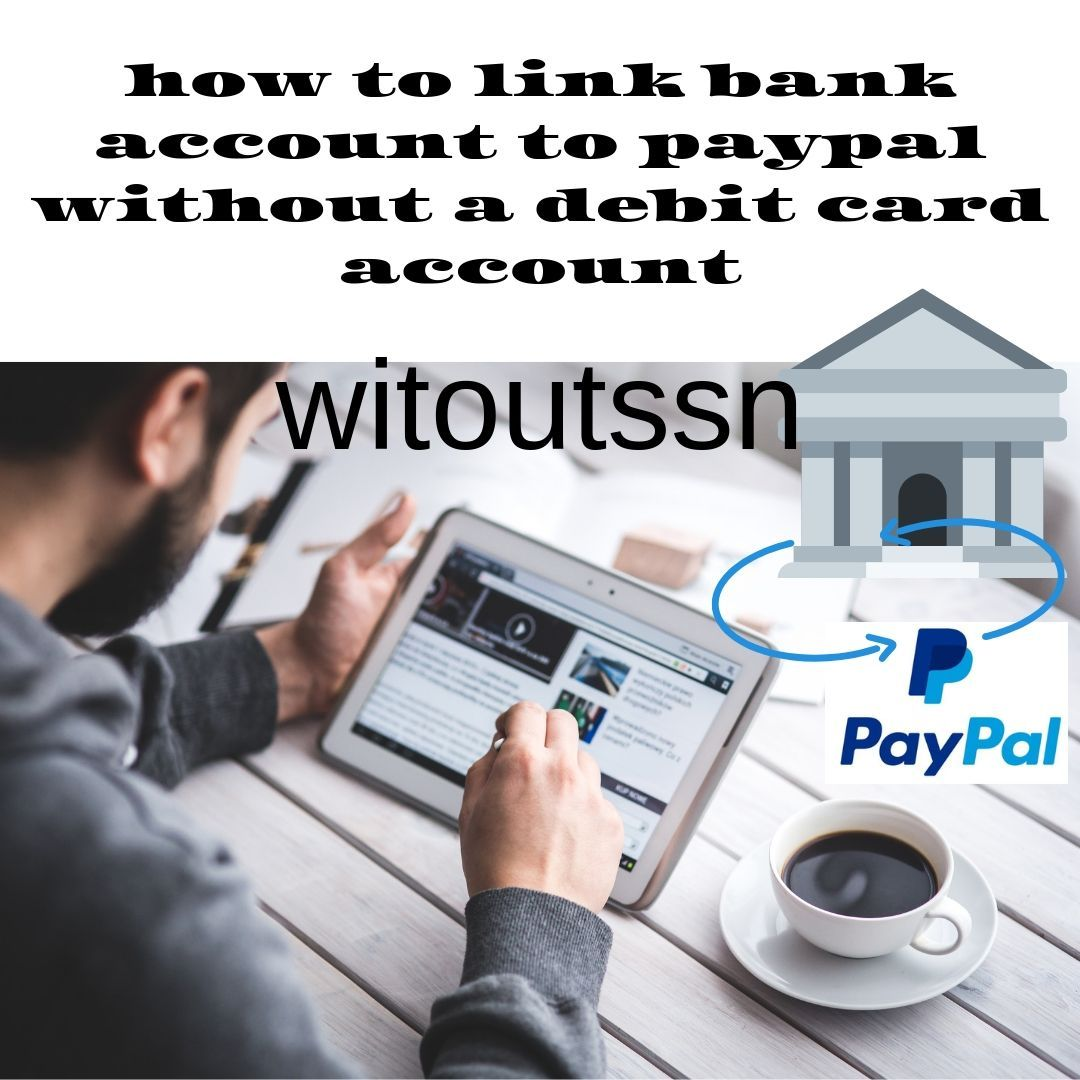 how to link bank account to paypal without a debit card