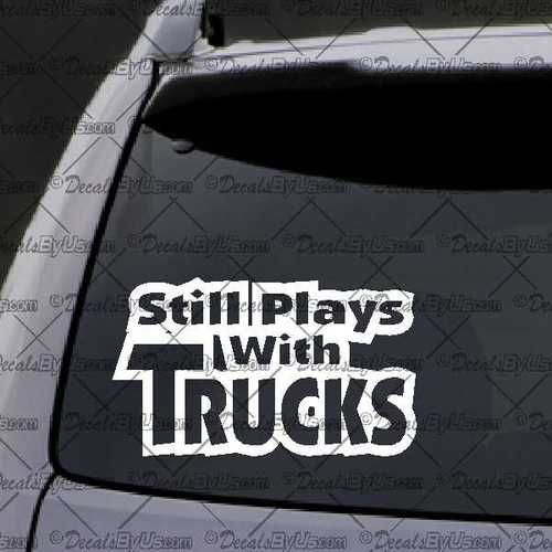 Still plays with trucks decal decal car window decal sticker white