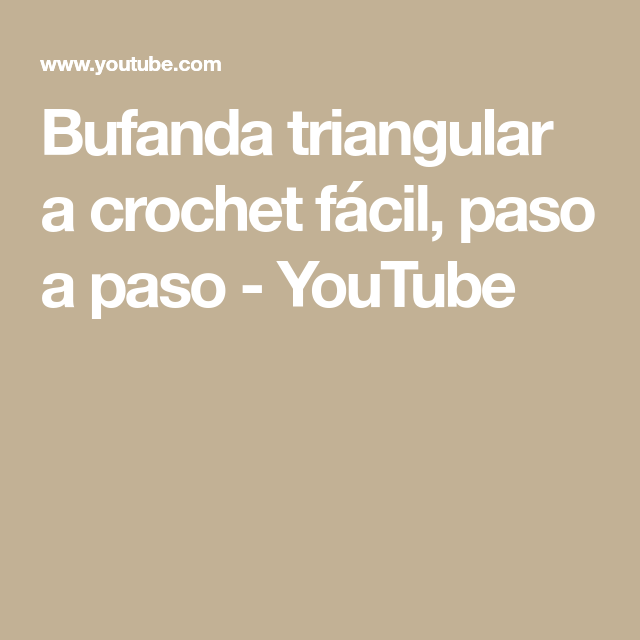 Bufanda triangular a crochet fácil, paso a paso - YouTube | ESTOLA ...