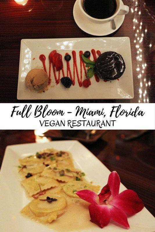 Full Bloom Miami Vegan Restaurant Vegan Restaurants Miami Restaurants Foodie Travel