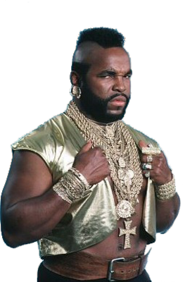 Mr T Png Google Search I Pity The Fool The Fool Pity The Fool