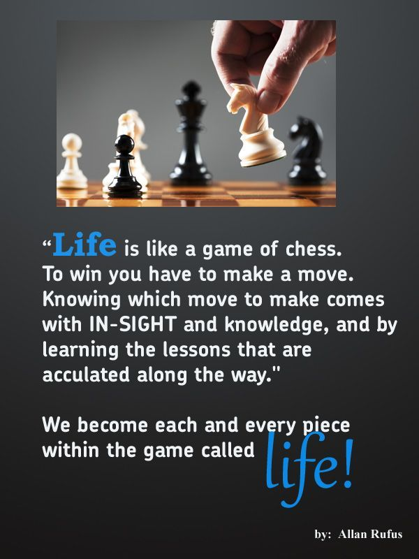 Life Quote Life Is Like A Game Of Chess Life Quotes Life Quotes