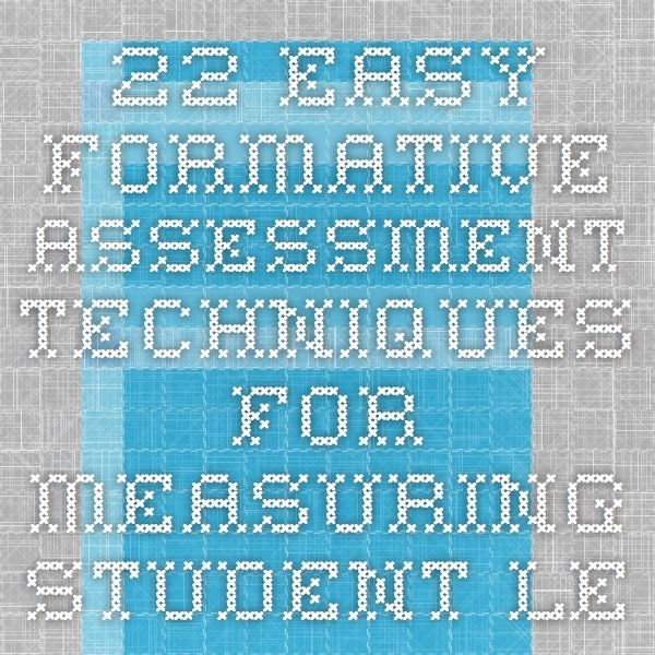 22 Easy Formative Assessment Techniques for Measuring Student - formative assessment strategies