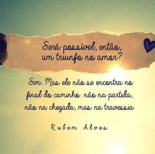 O Amor Por Rubem Alves Te Amo Amor Citações E Frases