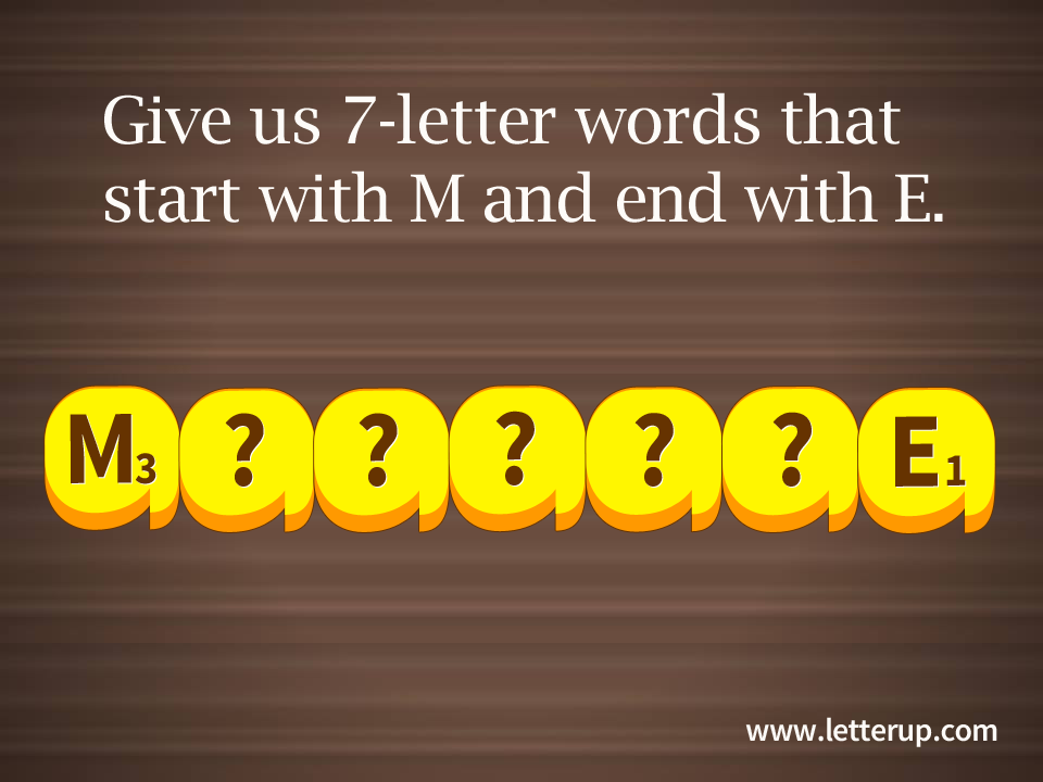 Seven Letter Words Starting With M.7 Letter Words That Start With M And End With E Fill In The Blank