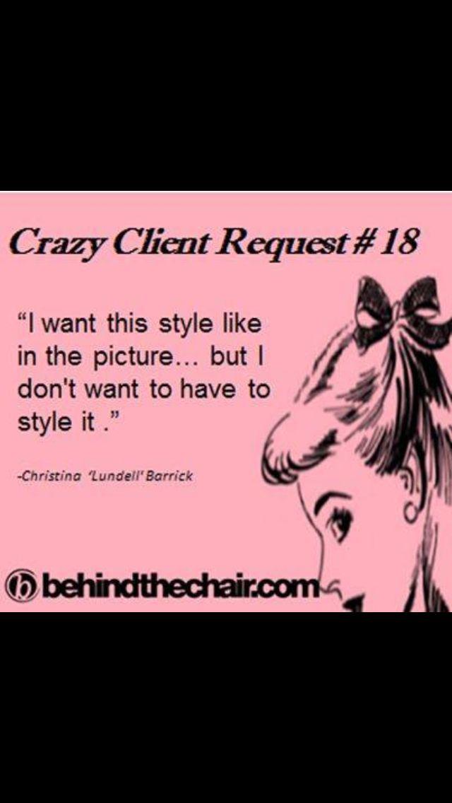 Crazy Client Request Hairstylist Pinterest Hair Hair Humor