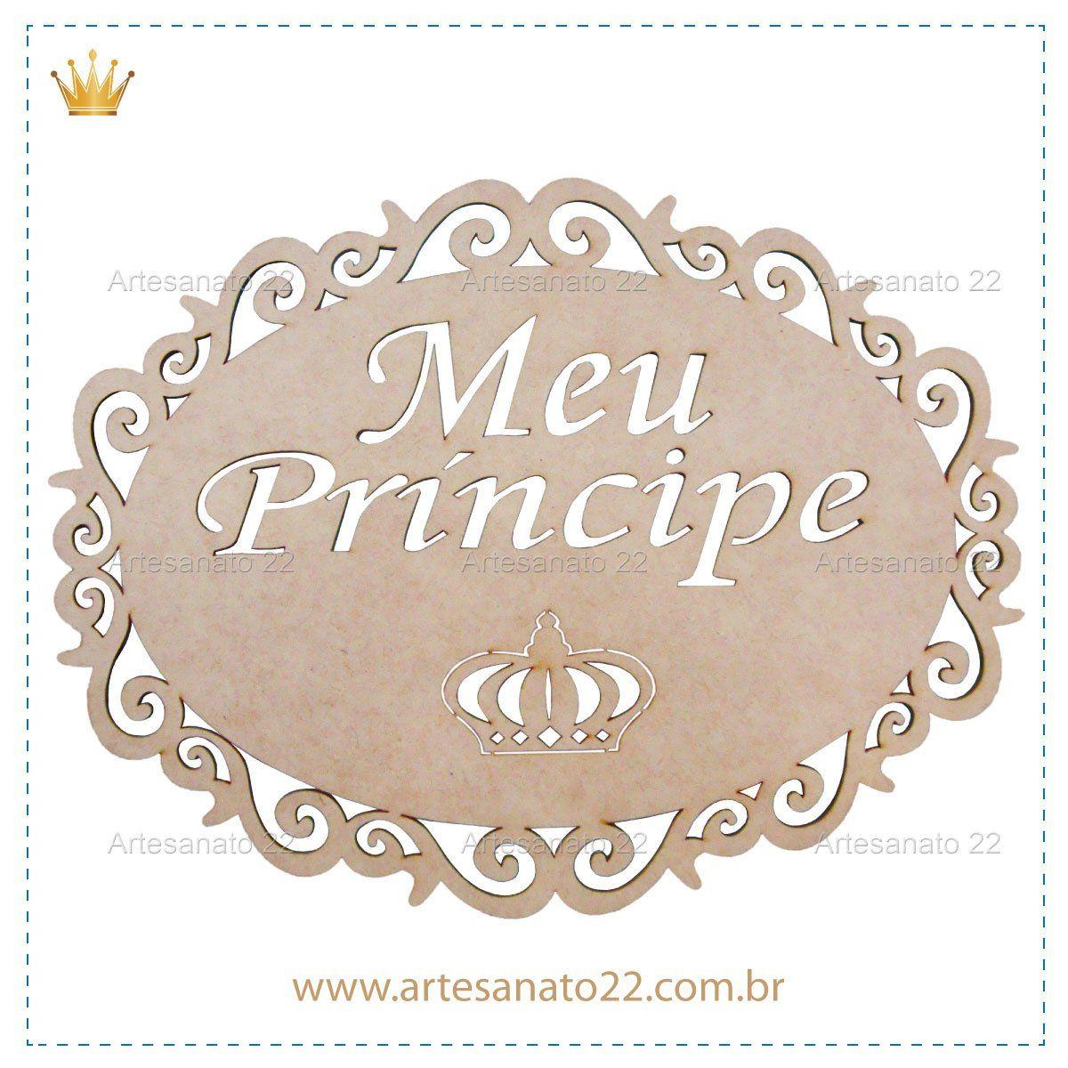 Quadro meu Príncipe em M.D.F Venha Conhecer nossa loja Física. Rua da cantareira 56 - SP , Prox. á 25 de março  Enviamos para todo o Brasil. Dúvidas (11) 3311 - 1320.