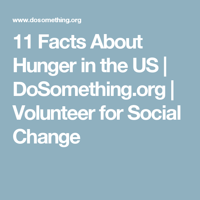 11 Facts About Hunger in the US | DoSomething.org | Volunteer for Social Change