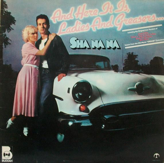 Sha Na Na* - And Here It Is, Ladies And Greasers... (Vinyl, LP) at Discogs