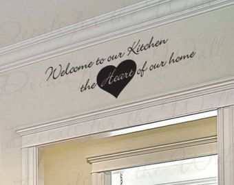 Welcome Our Kitchen Heart Home Dining Room Mom Family