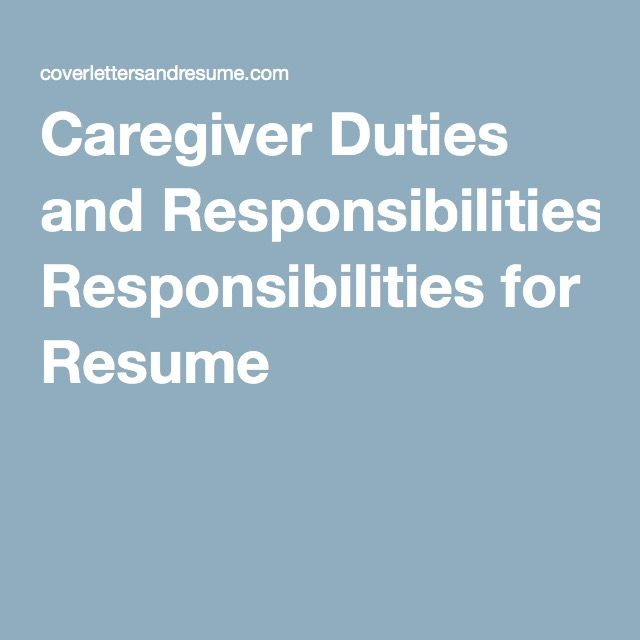 Caregiver Duties and Responsibilities for Resume ☆ working girl