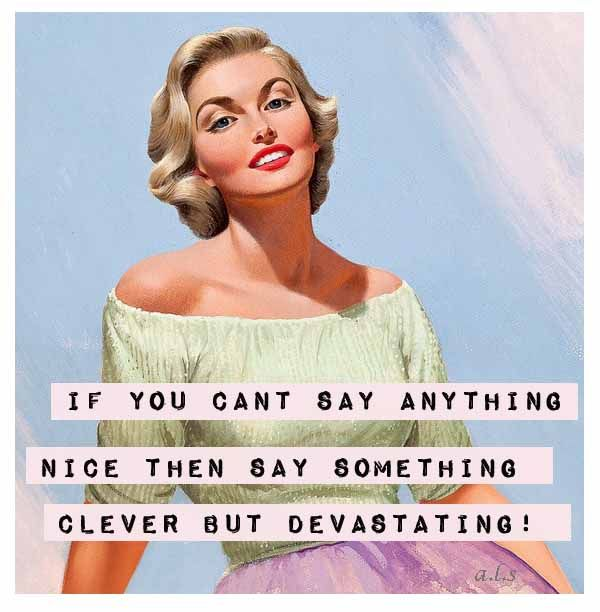 Clever But Devastating With Images Vintage Funny Quotes Retro