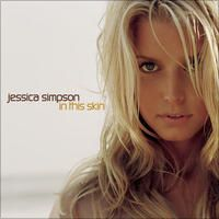 In This Skin By Jessica Simpson Mother Daughter Songs Jessica Simpson Wedding Songs