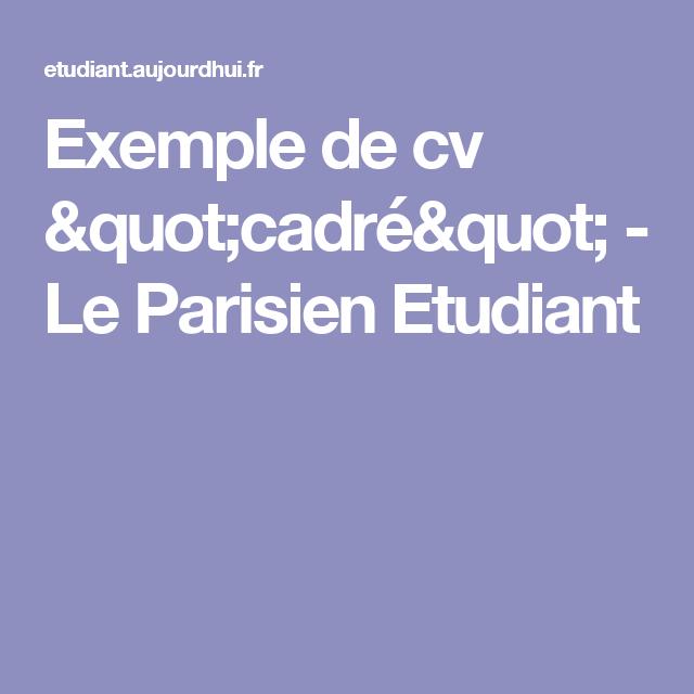 Exemple De Cv Quot Cadre Quot Le Parisien Etudiant Exemple Cv Cv Cadre Etudiant