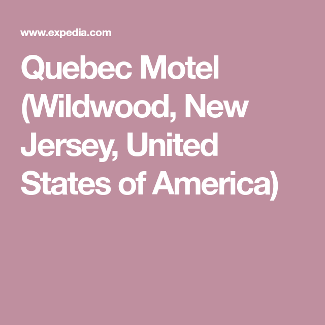 Quebec Motel Wildwood New Jersey United States Of America Wildwood Wildwood Hotels United States Of America
