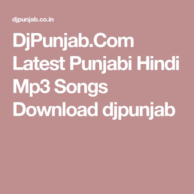 DjPunjab Com Latest Punjabi Hindi Mp3 Songs Download
