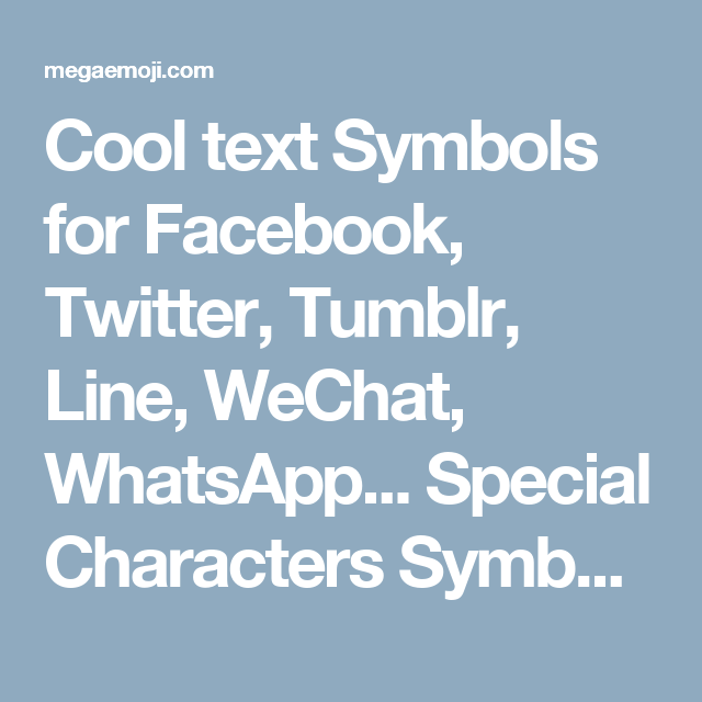 Cool Text Symbols For Facebook Twitter Tumblr Line Wechat