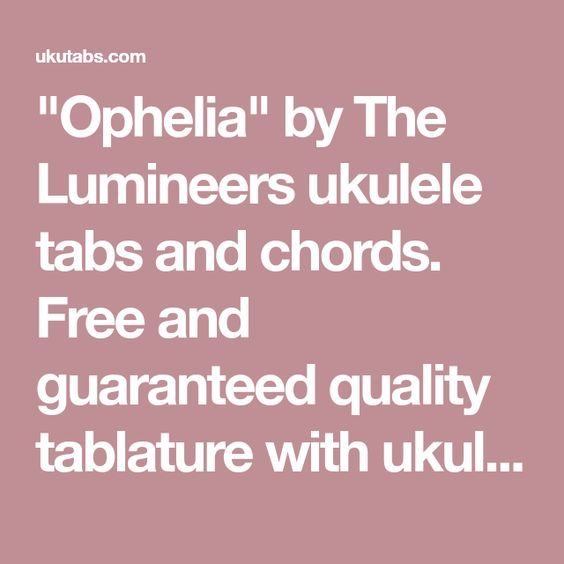 Ophelia By The Lumineers Ukulele Tabs And Chords Free And