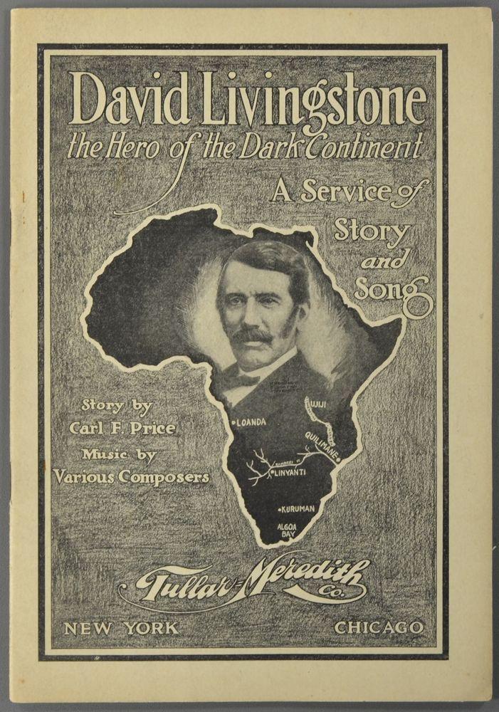 1913 DAVID LIVINGSTONE Hero of the Dark Continent CARL F PRICE - mr livingstone i presume