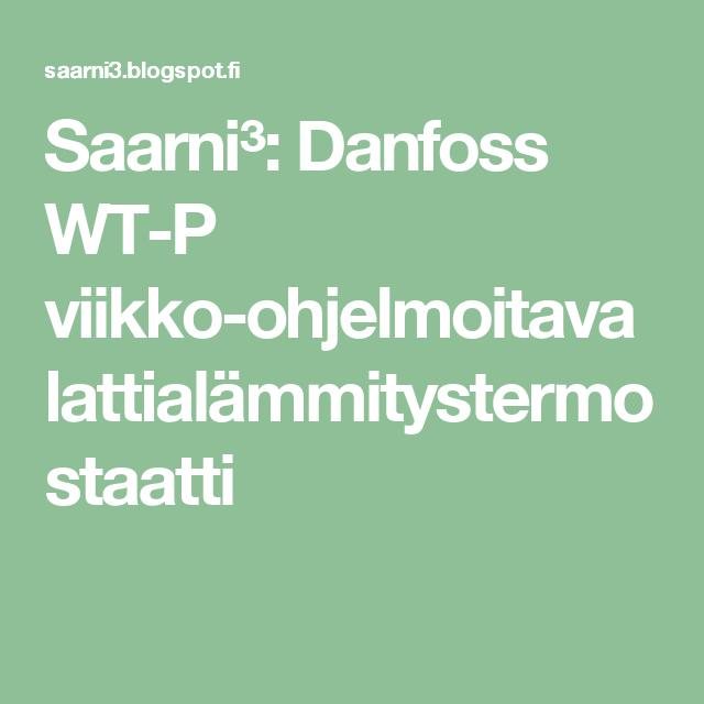 Saarni³: Danfoss WT-P viikko-ohjelmoitava lattialämmitystermostaatti
