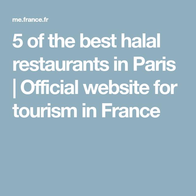 5 Of The Best Halal Restaurants In Paris Official Website For Tourism In France Paris Restaurants Paris Eats Restaurants In Paris France