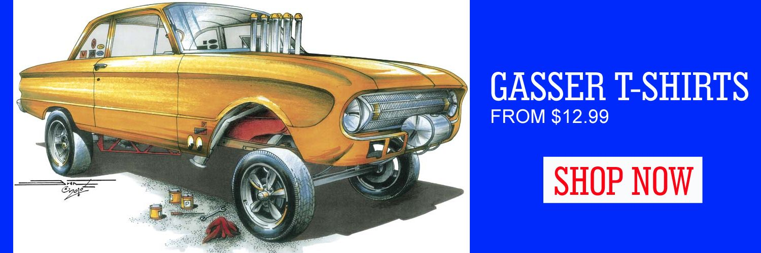 Gasser T Shirts From 12 99 Including 55 Chevy 57 Ford